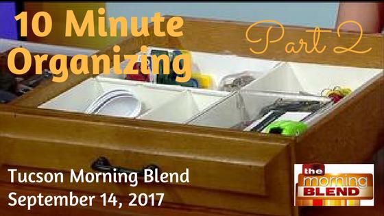 Ten Minute Organizing Part 2, plus Morning Blend Segment