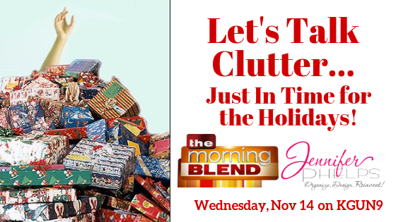 c26b19312f652 Let s Talk Clutter – Just in Time for the Holidays! - Jennifer Phelps